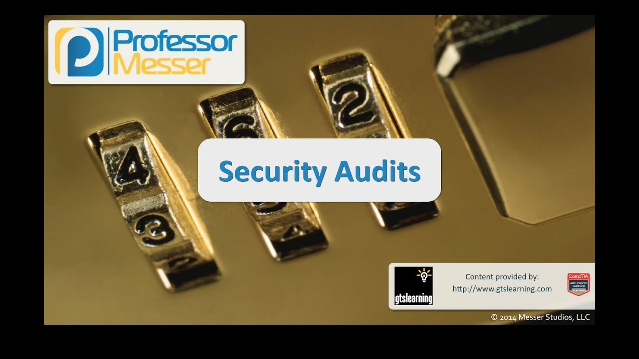 Security Audits - CompTIA Security+ SY0-401: 2.3