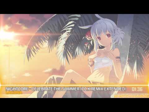 【Nightcore】 Celebrate the Summer [HQ|1080p]
