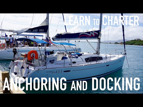 Learn to Bareboat Charter:  Anchoring and Docking