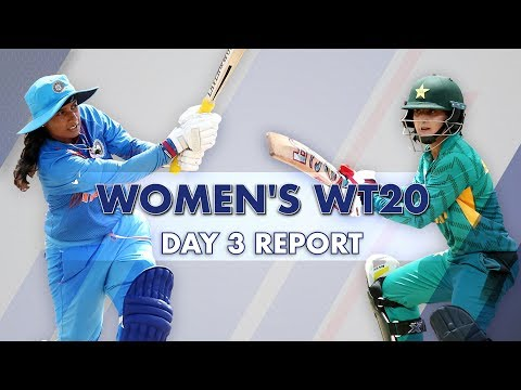 Women's World T20: Day 3 Report