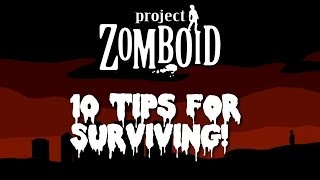 10 Tips for Surviving in Project Zomboid!