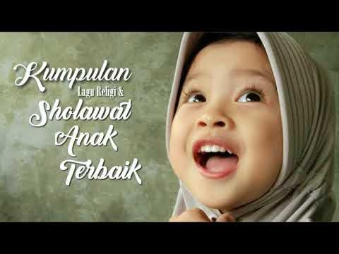 Full Album Sholawat Anak Paling Indah Dan Sejuk Terbaru 2017