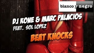 DJ Kone & Marc Palacios Feat.  Sol Lopez - Beat Knocks