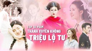 Top 10 Bộ Phim Hay Nhất Của Thánh Xuyên Không Triệu Lộ Tư