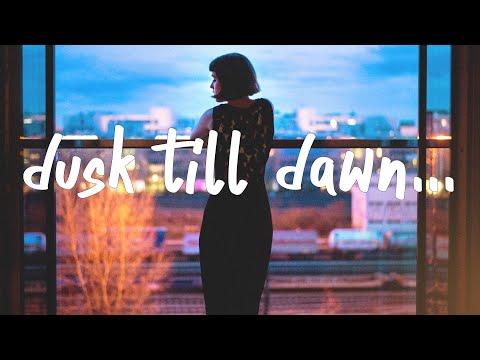 ZAYN - Dusk Till Dawn (Lyrics) feat. Sia
