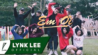 [5.84 MB] Lynk Lee - Em Ơi (Official MV)