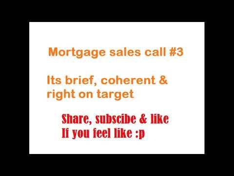Mortgage sales call #3