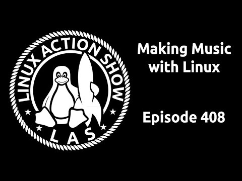 Making Music with Linux | Linux Action Show 408