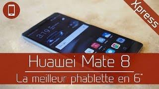 Test'Xpress : Huawei Mate 8 - Celle qui peut vous faire passer au 6