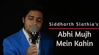 Abhi Mujh Mein Kahin (Revisited) - Siddharth Slathia | Tribute to Sonu Nigam