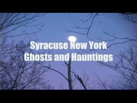 Syracuse New York Ghosts and Hauntings