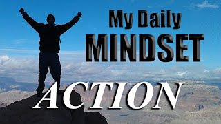 ACTION Creates ACTION - Day121 - My Daily Mindset (in under a minute)