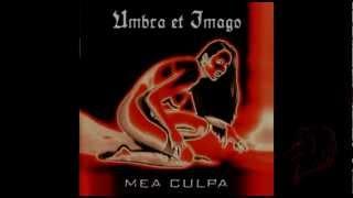 Umbra et Imago / Mea Culpa