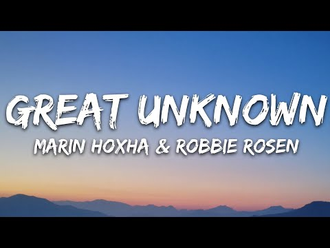 Marin Hoxha Robbie Rosen - Great Unknown 7clouds Release