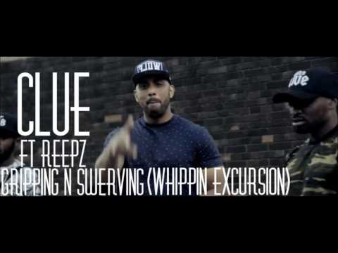 Clue Ft Reepz - Gripping N Swerving (Whippin Excursion) | @ClueOfficial @ReepzOJB [AUDIO]
