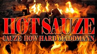 HOT SAUZE - Cauze, How Hard, & MaddMann - Coalishun Entertaiment