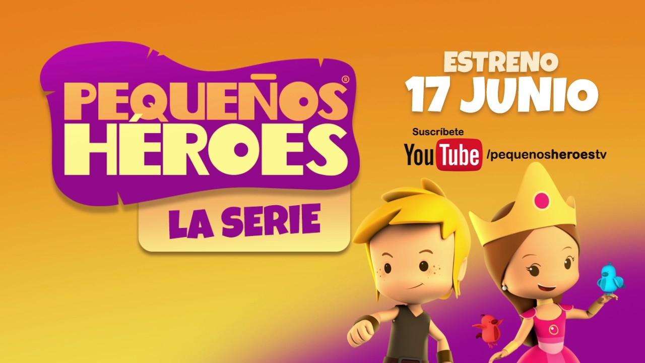 Pequeños Héroes - La Serie