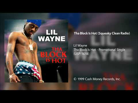 Lil Wayne - Tha Block Is Hot (Squeaky Clean Radio)