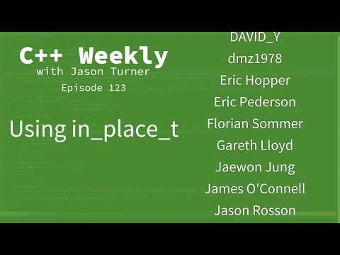 C++ Weekly - Ep 123 - Using in_place_t