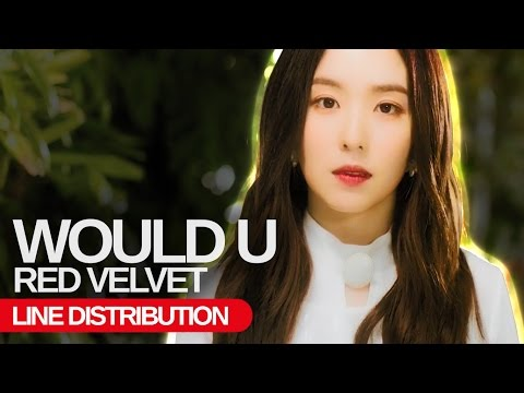 RED VELVET - Would U : Line Distribution (Color Coded) [SMstation Season 2]