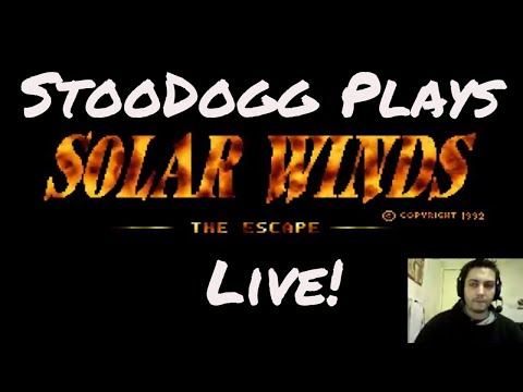 StooDogg Plays Solar Winds: The Escape Live Stream 3/9/2017