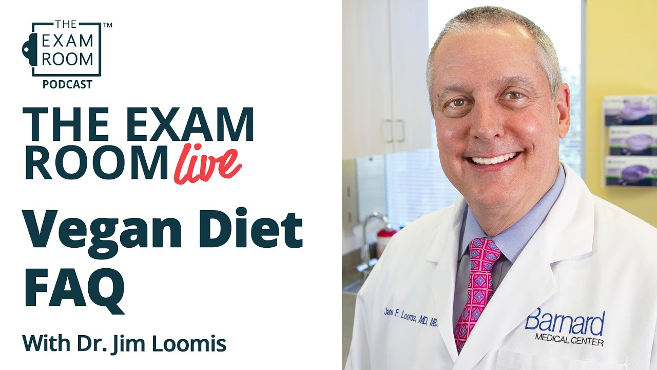 Dr. Jim Loomis Answers Questions About Vegan Diets
