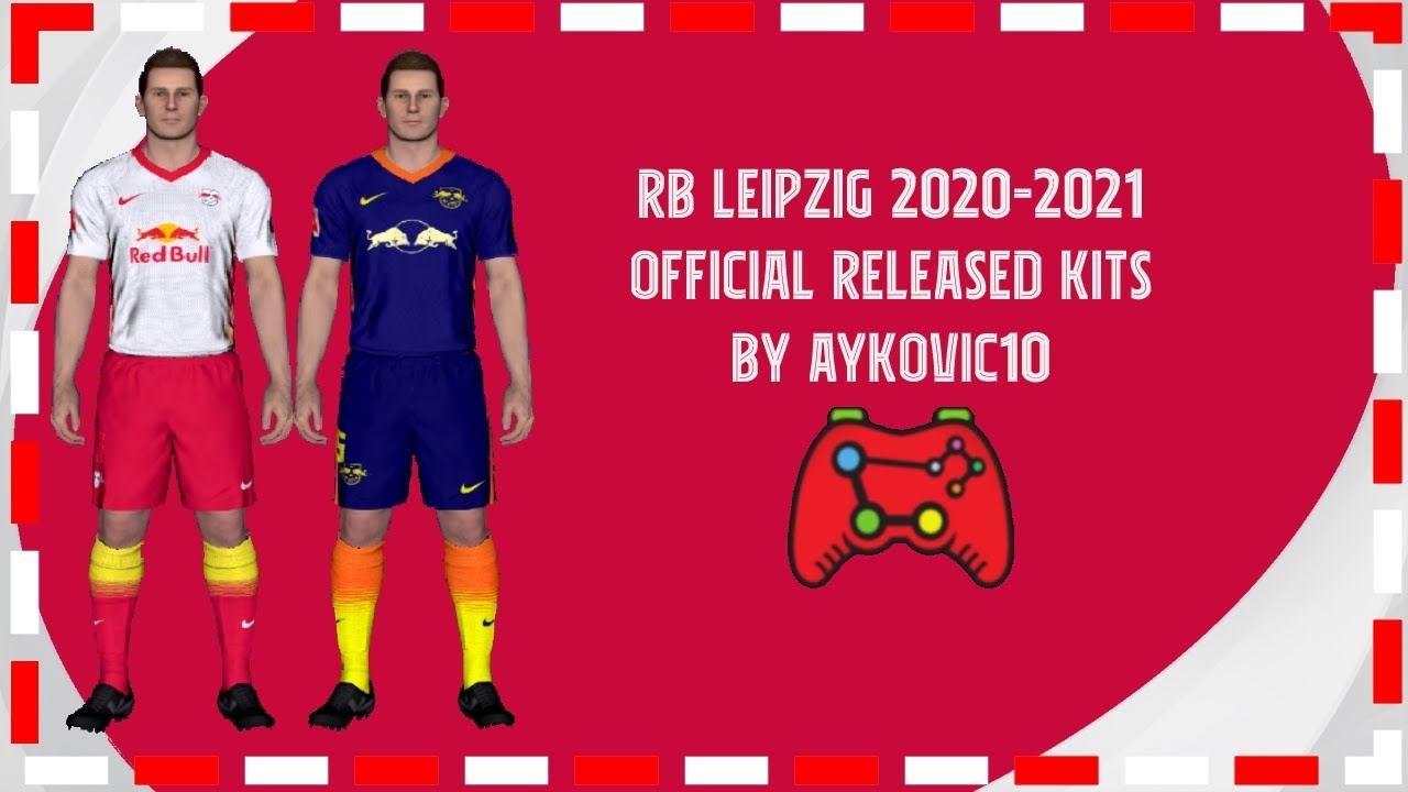 Pes 2017 Rb Leipzig 2021 Official Released Kits By Aykovic10 Youtube