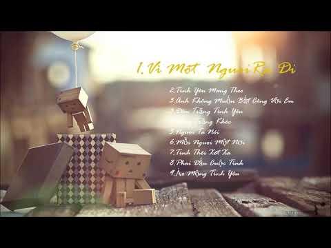 Top nhạc 8x 9x trở về tuổi thơ phần cuối || Vì một người ra đi , Người ta nói , Tình yêu mang theo