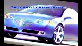 Roblox Greenville Beta Future cars ( Might or Might not )