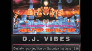 Dj Vibes & Mc LiveLee @ Helter Skelter Discovery 1 6 96