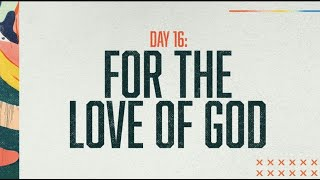 Prayer and Fasting day 16: For The Love Of God | Elliot Mendoza