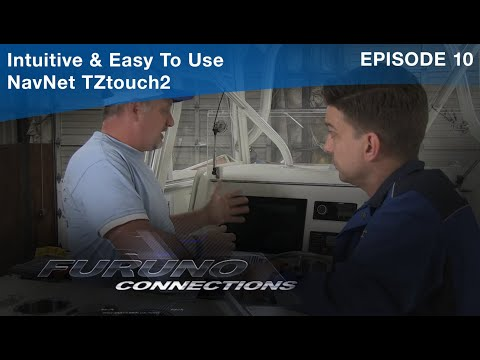 Furuno Connections - Episode 10 - Intuitive & Easy To Use - NavNet TZtouch2