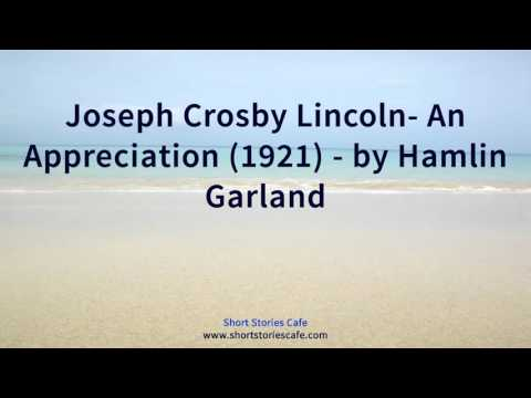 Joseph Crosby Lincoln  An Appreciation 1921   by Hamlin Garland
