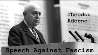 Speech Against Fascism by Theodor Adorno
