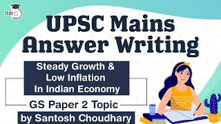 UPSC Mains 2021 Answer Writing Strategy, GS Paper 2 Topic, Steady Growth \u0026 Low Inflation