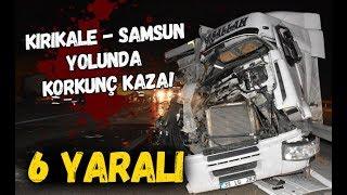 Kırıkkale - Samsun Yolunda Korkunç Kaza!