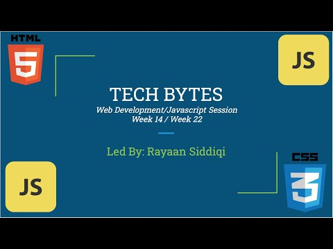 Tech Bytes: Web Development - Week 14 [JavaScript Week 22]