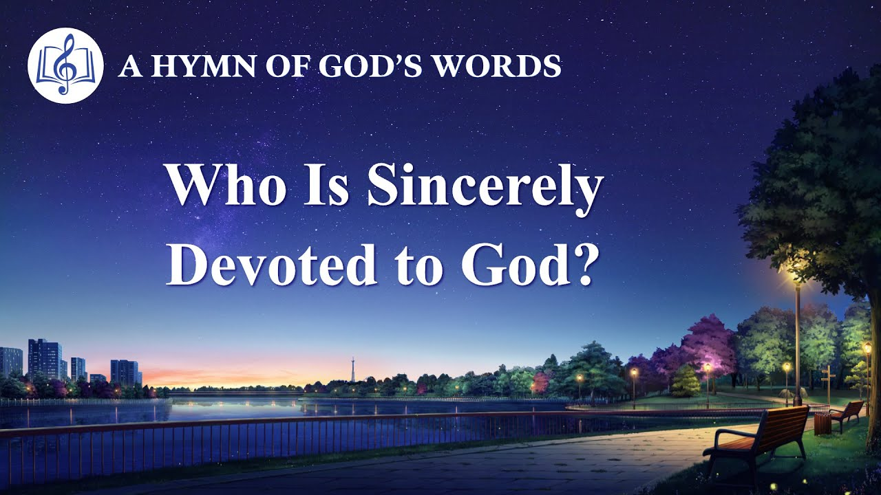 """2020 Christian Devotional Song   """"Who Is Sincerely Devoted to God?"""""""