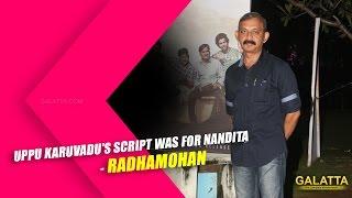 Uppu Karuvadus script was for Nandita - RadhaMohan