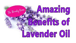 Benefits of Lavender Oil for the Skin and Hair