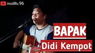 BAPAK - DIDI KEMPOT || COVER BY DIKA