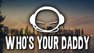 Jewelz & Sparks - Who's Your Daddy