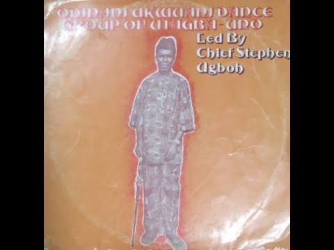 Download Odinani Ukwuani Dance Group of Utagba Uno led by Chief Stephen Ugbo - Konobibi Bu Eze Enyi