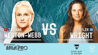 Tatiana Weston-Webb vs. Tyler Wright - Semifinals, Heat 1 - lululemon Maui Pro W 2019
