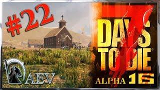 7 Days To Die | Alpha 16 .4 - Выживание►ч.22 Долгожданный рецепт!