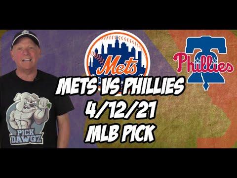 New York Mets vs Philadelphia Phillies 4/12/21 MLB Pick and Prediction MLB Tips Betting Pick