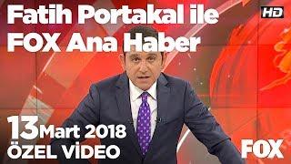 Erdoğan uydurma fetva verenlere kızdı!  13 Mart 2018 Fatih Portakal ile FOX Ana Haber