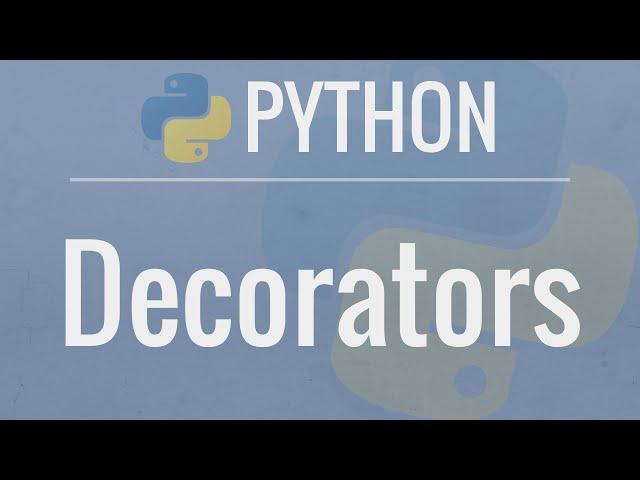Python Tutorial: Decorators - Dynamically Alter The Functionality Of Your Functions