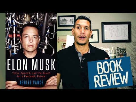 """""""Elon Musk: Tesla, SpaceX, and the Quest for a Fantastic Future"""" Book Review"""