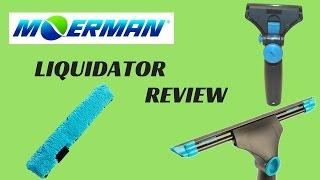 Moerman Liquidator Squeegee Review - Window Cleaning